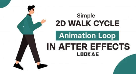 AE教程-二维卡通人物走路循环动画制作 (英文字幕) Skillshare – Simple 2D Walk Cycle Animation Loop in After Effects插图